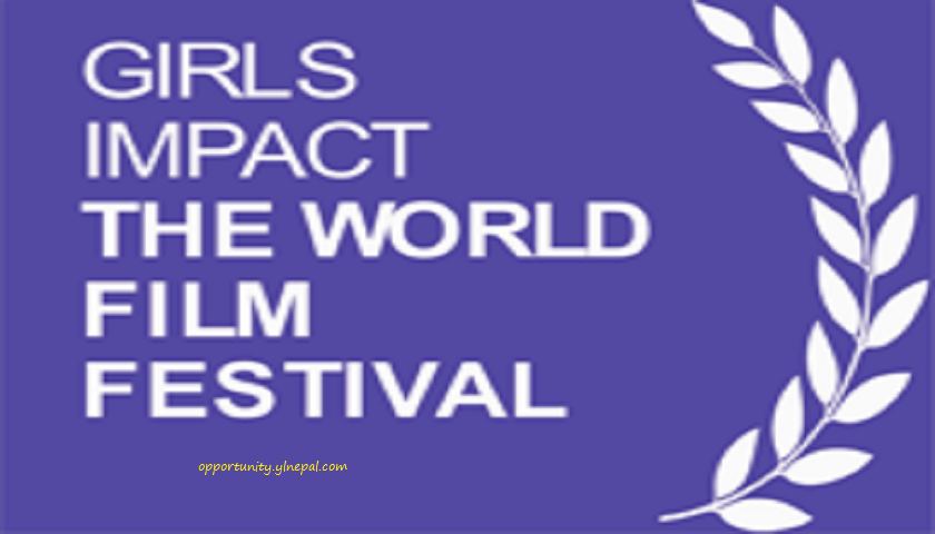 Call for Entries: Girls Impact The World Film Festival 2017 (US$20,000 in Prizes)