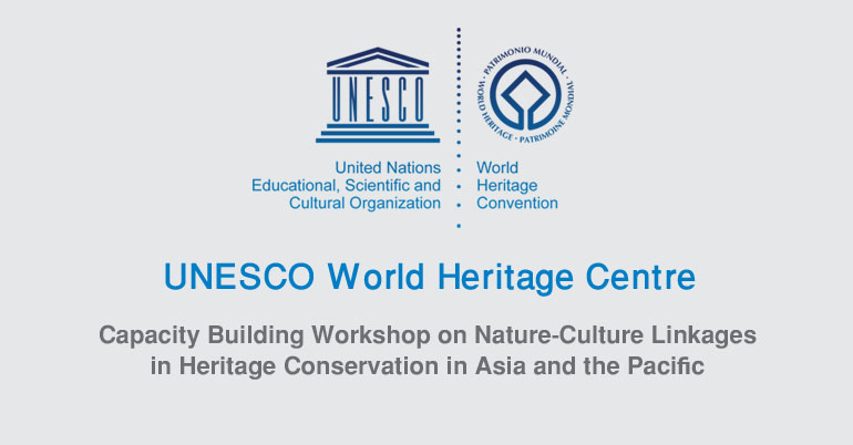 Call for applications:Capacity Building Workshop on Nature-Culture Linkages in Heritage Conservation in Asia and the Pacific