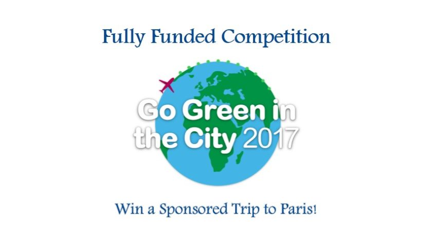 Go Green in the City 2017 Student Competition- Win a Sponsored Trip to Paris!