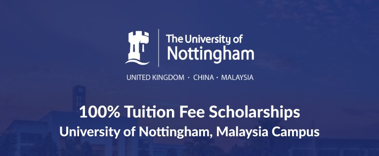 100% Tuition Fee Scholarships at University of Nottingham, Malaysia Campus