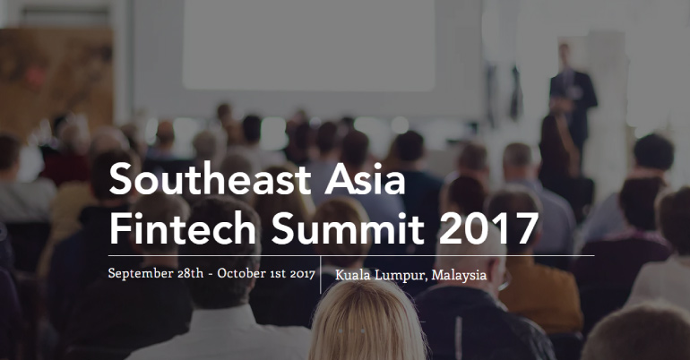 Southeast Asia Fintech Summit 2017 in Malaysia