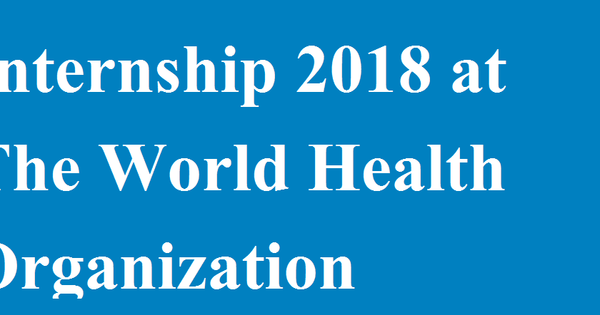 Internship 2018 at The World Health Organization