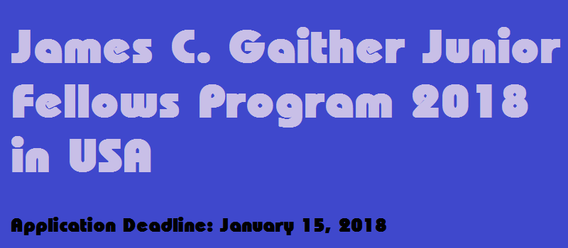 James C. Gaither Junior Fellows Program 2018 in USA