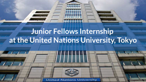 Junior Fellows Internship at the United Nations University, Tokyo