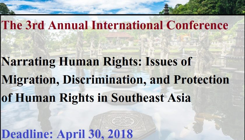 The 3rd Annual International Conference: Narrating Human Rights: Issues of Migration, Discrimination, and Protection of Human Rights in Southeast Asia