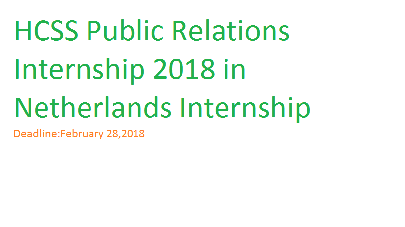 HCSS Public Relations Internship 2018 in Netherlands Internship