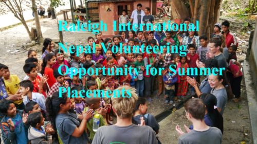 Raleigh International Nepal Volunteering Opportunity for Summer Placements